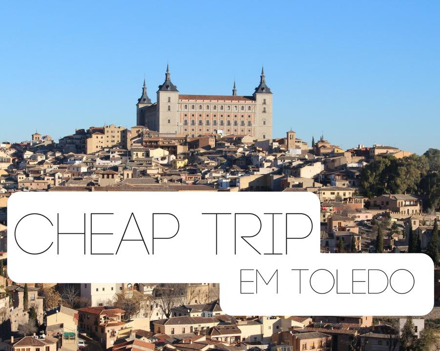 Cheap Trip em Toledo na Espanha