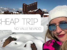 Vlog: Cheap Trip no Valle Nevado, Chile